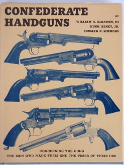 Confederate Handguns by Albough III, Benet, Jr., Simmons