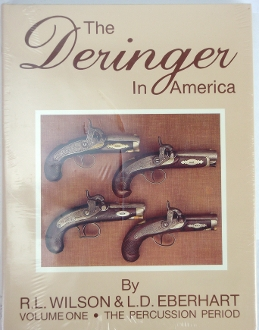 The Deringer In America Volume One The Percussion Period