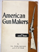 American Gun Makers by Col Arcadi Gluckman and L.D. Satterlee