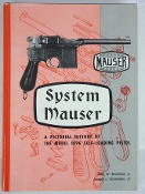 System Mauser A Pictorial History of the Model 1896 Self-Loading