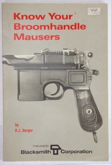 Know Your Broomhandle Mausers by  R.J. Berger