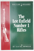 The Lee Enfield Number 1 Rifles by Alan M. Petrillo